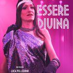 """Manifesto Film """"Essere Divina"""" di Luca Pellegrini"""