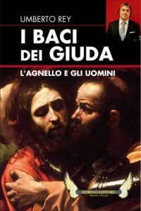 "Copertina libro ""I baci dei giuda"" di Umberto Rey."
